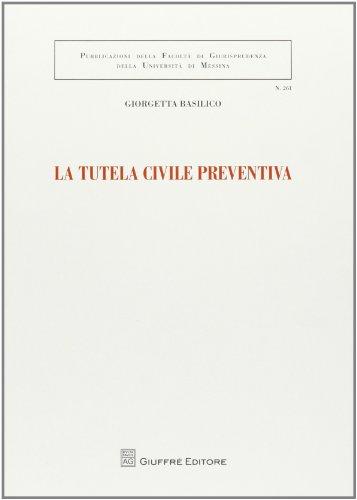 9788814180897: La tutela civile preventiva (Univ. Messina-Facoltà di giurisprudenza)
