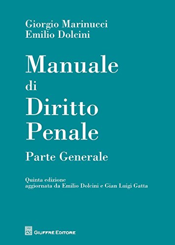 Manuale di diritto penale. Parte generale: Luigi Marinucci; Emilio