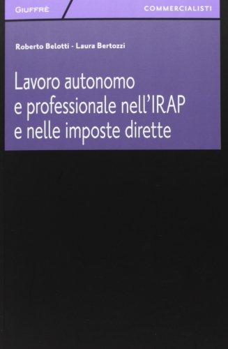 Lavoro autonomo e professionale nell'IRAP e nelle: Laura Bertozzi; Roberto