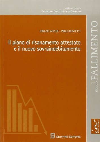 Il piano di risanamento attestato e il nuovo sovraindebitamento.: Bosticco, Paolo;Arcuri, Ignazio