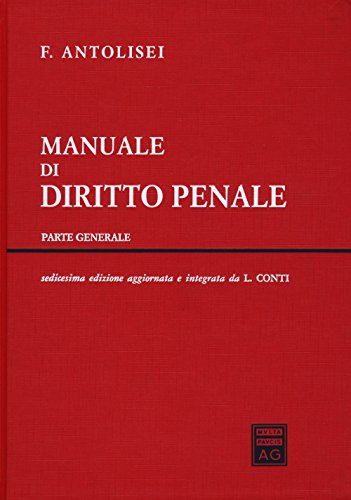 Manuale di diritto penale. Parte generale: Francesco Antolisei