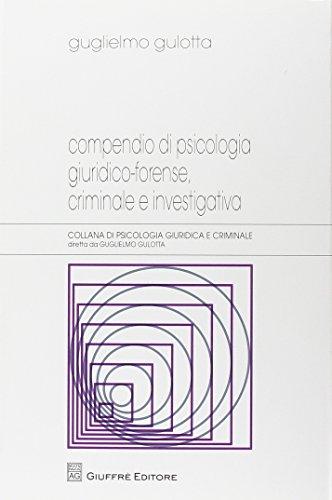 9788814204791: Compendio di psicologia giuridico-forense, criminale e investigativa (Psicologia giuridica e criminale)