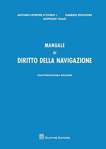 Manuale di diritto della navigazione: Antonio Lefebvre D'Ovidio;