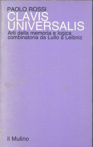 9788815000460: Clavis universalis: Arti della memoria e logica combinatoria da Lullo a Leibniz (Saggi) (Italian Edition)
