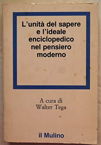 L'unità del sapere e l'ideale enciclopedico nel pensiero moderno.: Bacon, Descrtes...