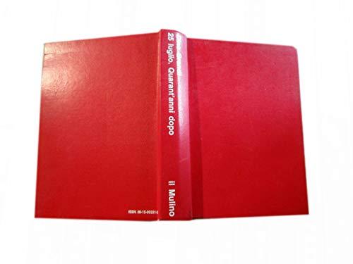 9788815003317: 25 luglio: Quarant'anni dopo (Storia/memoria) (Italian Edition)