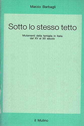 9788815005335: Sotto lo stesso tetto: Mutamenti della famiglia in Italia dal XV al XX secolo (Saggi) (Italian Edition)