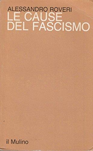 9788815008572: Le cause del fascismo: Origini storiche del regime reazionario di massa in Italia e Germania (Saggi) (Italian Edition)