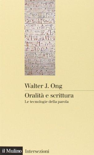 9788815009647: Oralità e scrittura. Le tecnologie della parola (Intersezioni)