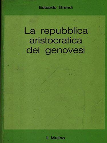 9788815011589: La repubblica aristocratica dei genovesi: politica, carità e commercio fra Cinquecento e Seicento