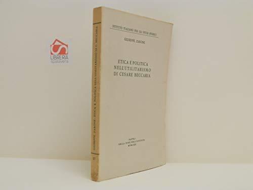 9788815015877: Etica e politica nell'utilitarismo di Cesare Beccaria (Pubblicazioni di centri di ricerca)