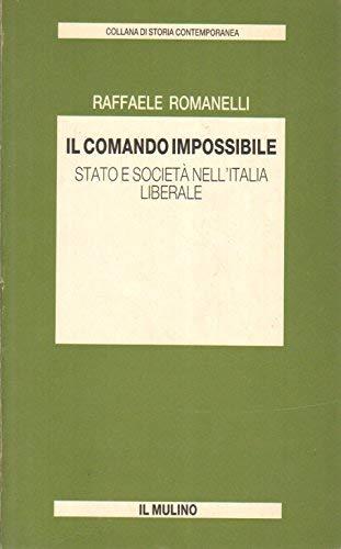 9788815017796: Il comando impossibile: Stato e società nell'Italia liberale (Collana di storia contemporanea) (Italian Edition)
