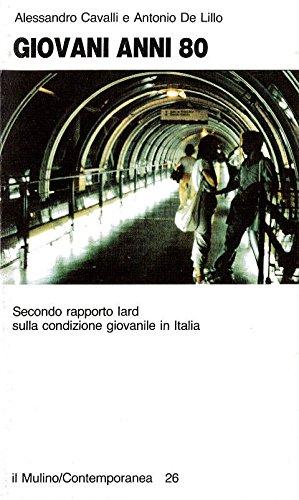 9788815018076: Giovani anni 80: Secondo rapporto Iard sulla condizione giovanile in Italia (Contemporanea) (Italian Edition)
