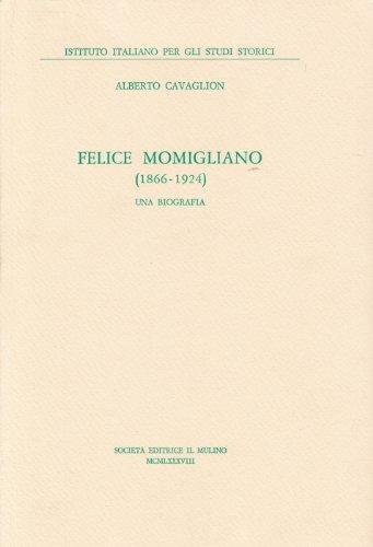 Felice Momigliano (1866-1924). Una biografia.: Cavaglion,Alberto.