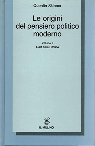 Le origini del pensiero politico moderno vol. 2 - L'EtÃ: della Riforma (9788815024077) by Quentin Skinner