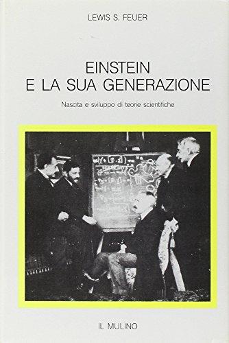9788815028099: Einstein e la sua generazione. Nascita e sviluppo di teorie scientifiche