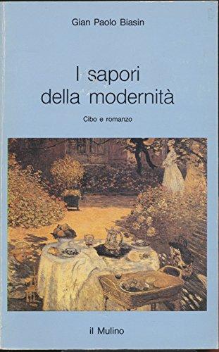 9788815031785: I sapori della modernità: Cibo e romanzo (Intersezioni) (Italian Edition)