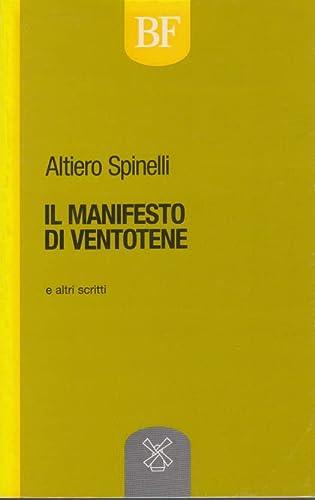 Il manifesto di Ventotene (Biblioteca federalista) (Italian Edition) (8815033076) by Altiero Spinelli