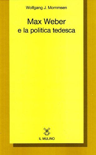 9788815033925: Max Weber e la politica tedesca (Collezione di testi e di studi)