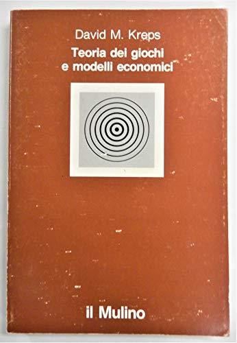 9788815037305: Teoria dei giochi e modelli economici