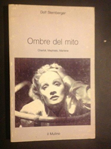 9788815037718: Ombre del mito. Charlot, Mephisto, Marlene (Intersezioni)
