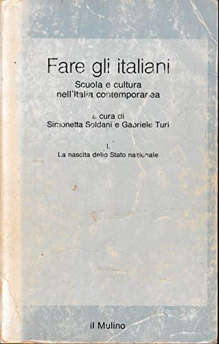 9788815038531: Fare gli italiani: Scuola e cultura nell'Italia contemporanea (Saggi) (Italian Edition)