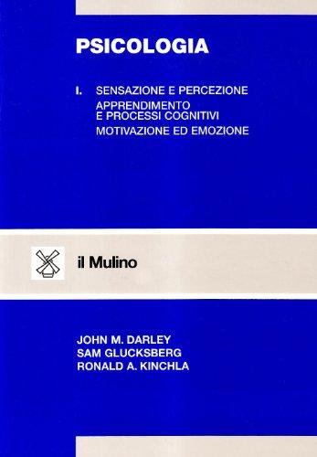 9788815040527: Psicologia vol. 1 - Sensazione e percezione. Apprendimento e processi cognitivi. Motivazione ed emozione