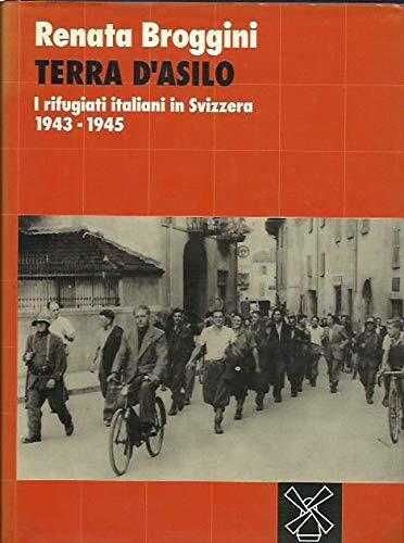 9788815041258: Terra d'asilo: I rifugiati italiani in Svizzera, 1943-1945 (Biblioteca storica) (Italian Edition)