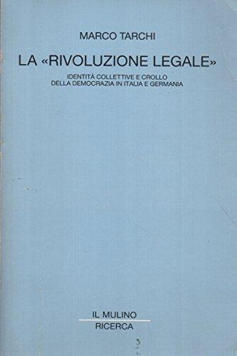 La rivoluzione legale: Identita collettive e crollo: Marco Tarchi