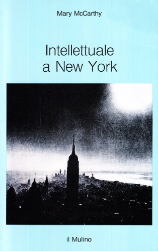 Intellettuale a New York.: McCarthy,Mary.
