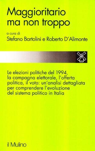 9788815047809: Maggioritario ma non troppo: Le elezioni politiche del 1994 (Studi e ricerche) (Italian Edition)