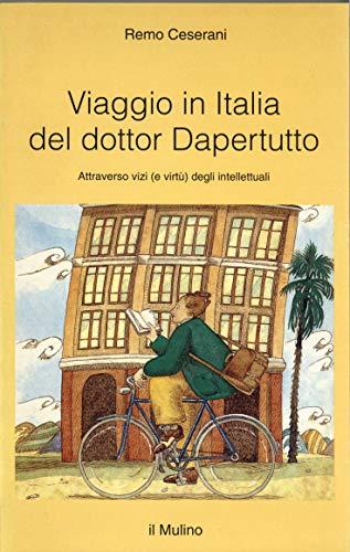 Viaggio in Italia del dottor Dapertutto. Attraverso vizi (e virtù) degli intellettuali.: ...