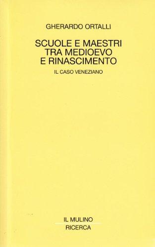 9788815055217: Scuole e maestri tra Medioevo e Rinascimento: Il caso veneziano (Ricerca / Il Mulino) (Italian Edition)