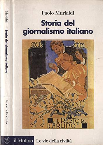 9788815055675: Storia del giornalismo italiano (Le vie della civiltà)