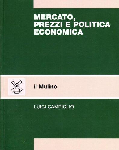 9788815060181: Mercato, prezzi e politica economica