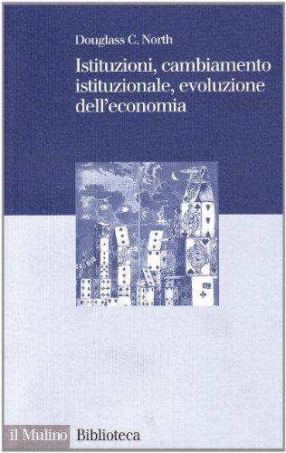 9788815062093: Istituzioni, cambiamento istituzionale, evoluzione dell'economia