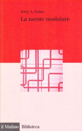 La mente modulare. Saggio di psicologia delle facoltà (8815068953) by Jerry A. Fodor