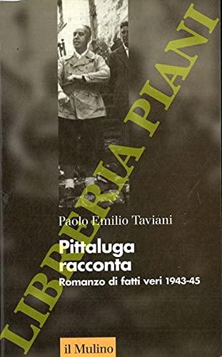 9788815071903: Pittaluga racconta. Romanzo di fatti veri (1943-45)