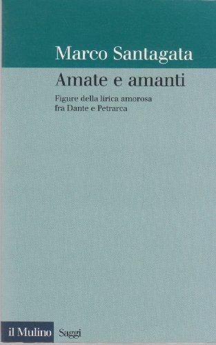 9788815072030: Amate e amanti: Figure della lirica amorosa fra Dante e Petrarca (Saggi) (Italian Edition)