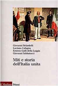 9788815072597: Miti e storia dell'Italia unita