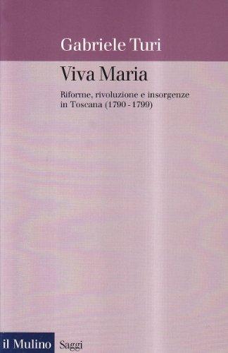 9788815072771: Viva Maria. Riforme, rivoluzione e insorgenze in Toscana (1790-1799) (Saggi)