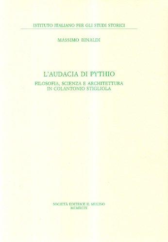 L'audacia di Pythio. Filosofia, scienza e architettura in Colantonio Stigliola.: Rinaldi,...