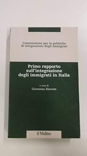 PRIMO RAPPORTO SULL'INTEGRAZIONE DEGLI IMMIGRATI IN ITALIA AA.VV.
