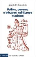 9788815077370: Politica, governo e istituzioni nell'Europa moderna