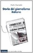 9788815078964: Storia del giornalismo italiano (Le vie della civiltà) (Italian Edition)