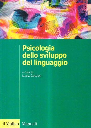 9788815080936: Psicologia dello sviluppo del linguaggio