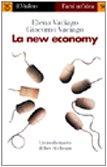 LA NEW ECONOMY di Elena Vaciago e Giacomo Vaciago ed. Il Mulino