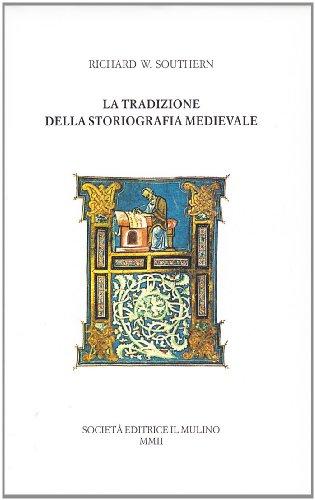 La tradizione della storiografia medievale.: Southern,Richard W.