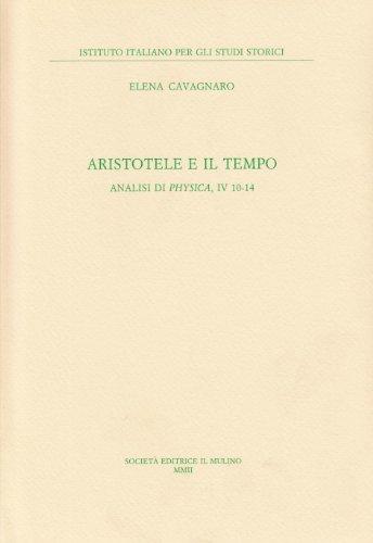 Aristotele e il suo tempo. Analisi di Physica,IV. 10-14.: Cavagnaro,Elena.