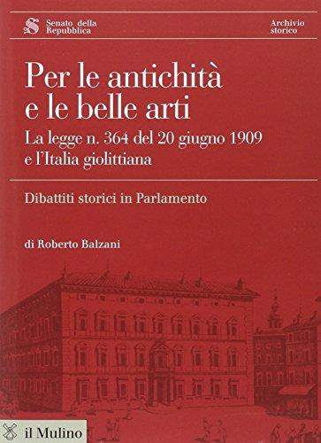 9788815093363: Per le antichità e le belle arti. La legge n. 364 del 20 giugno 1909 e l'Italia giolittiana. Con CD-ROM